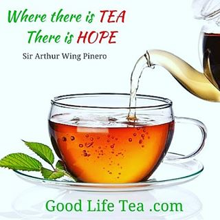 """Where there is #tea, there is #hope."""